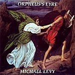 Michael Levy Orpheus's Lyre: Lament For Solo Lyre In The Just Intonation Of Antiquity