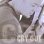 John Flynn Cry Out
