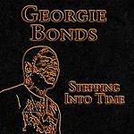 Georgie Bonds Stepping Into Time