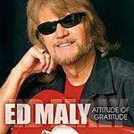 Ed Maly Attitude Of Gratitude