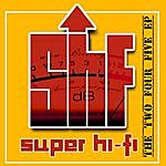 Super Hi-Fi The Two Four Five