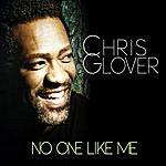 Chris Glover No One Like Me