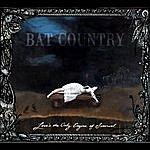 Bat Country Love's The Only Engine Of Survival