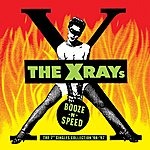 "The X-Rays Booze-N-Speed - The 7"" Singles Collection '94-'97"