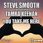 Steve Smooth You Take Me Here