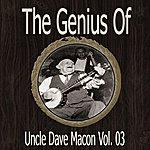 Uncle Dave Macon The Genius Of Uncle Dave Macon Vol 03