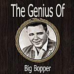 Big Bopper The Genius Of Big Bopper