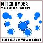 Mitch Ryder Mitch Ryder Sing His Devilish Hits: Blue Dress Anniversary Edition