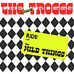 The Troggs Ride With The Wild Things