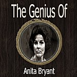 Anita Bryant The Genius Of Anita Bryant