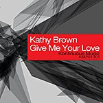 Kathy Brown Give Me Your Love