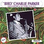 """Charlie Parker """"Bird"""" Charlie Parker (1949 Concert & All Stars 1950-1951)"""