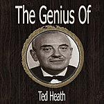Ted Heath The Genius Of Ted Heath