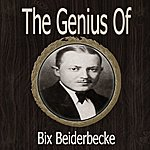 Bix Beiderbecke The Genius Of Bix Beiderbecke