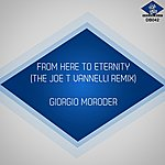 Giorgio Moroder From Here To Eternity (The Joe T Vannelli Remixes)