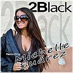 2black Y La Luna Llamó (Feat. Michelle Suárez) [Tocó]