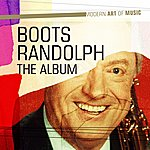 Boots Randolph Modern Art Of Music: Boots Randolph - The Album