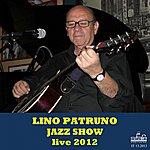 Lino Patruno Lino Patruno Jazz Show Live 2012 (The Best Of Lino Patruno)