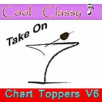 Cool Cool & Classy: Take On Chart Toppers, Vol. 6