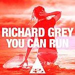 Richard Grey You Can Run