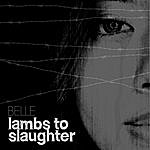 Belle Lambs To Slaughter
