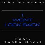 John McManus I Won't Look Back (Feat. Tasha Short)