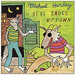 Michael Hurley Hi-Fi Snock Uptown