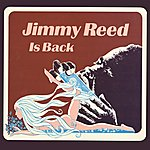 Jimmy Reed Jimmy Reed Is Back