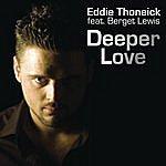 Eddie Thoneick Deeper Love (Feat. Berget Lewis)