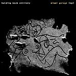 Holding Back Entirely Miami Garage - Ep