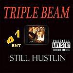 Triple Beam Still Hustlin