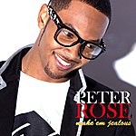 Peter Rose Make'em Jealous