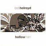 Bob Holroyd Hollowman