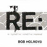 Bob Holroyd Re :