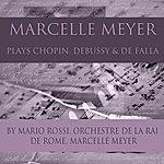 Frédéric Chopin Marcelle Meyer Plays Chopin, Debussy & De Falla