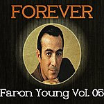 Faron Young Forever Faron Young Vol. 05