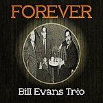 Bill Evans Trio Forever Bill Evans Trio