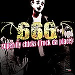 666 Super Fly Chicks (Rock Da Place) (Special Maxi Edition)