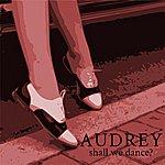 Audrey Shall We Dance?
