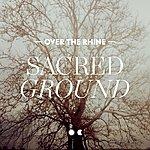 Over The Rhine Sacred Ground - Single