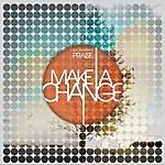 Praise Ibc Presents: Make A Change