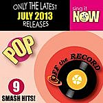 Off The Record July 2013 Pop Smash Hits