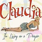 Claudia I'm Living On A Prayer