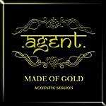 Agent Made Of Gold (Acoustic Session)