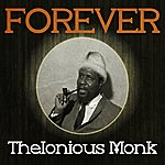 Thelonious Monk Forever Thelonious Monk