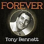 Tony Bennett Forever Tony Bennett