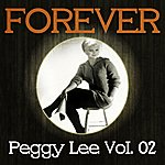 Peggy Lee Forever Peggy Lee Vol. 02