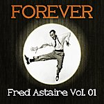Fred Astaire Forever Fred Astaire Vol. 01