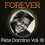 Fats Domino Forever Fats Domino Vol. 01