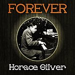 Horace Silver Forever Horace Silver